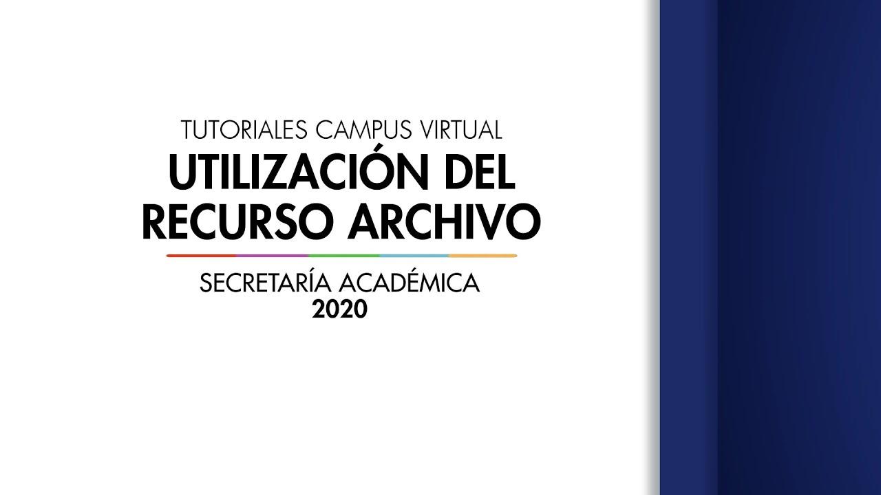 Tutoriales Campus Virtual: Utilización del Recurso Archivo