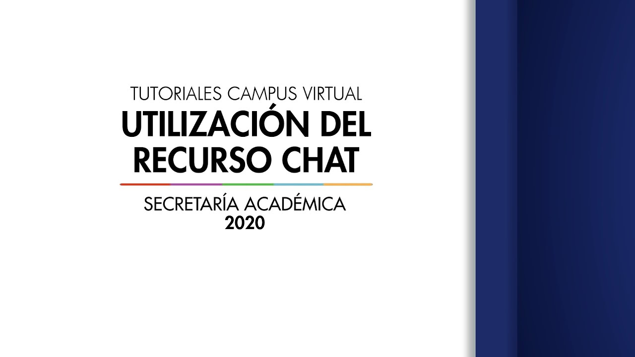 Tutoriales Campus Virtual: Utilización del Recurso Chat