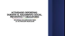 Actividades deportivas durante el aislamiento social, preventivo y obligatorio