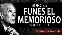 Audiolibro Borges - Funes el memorioso