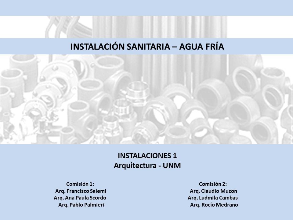Parte 1/4  - Agua Fría y Caliente - Instalaciones 1 UNM