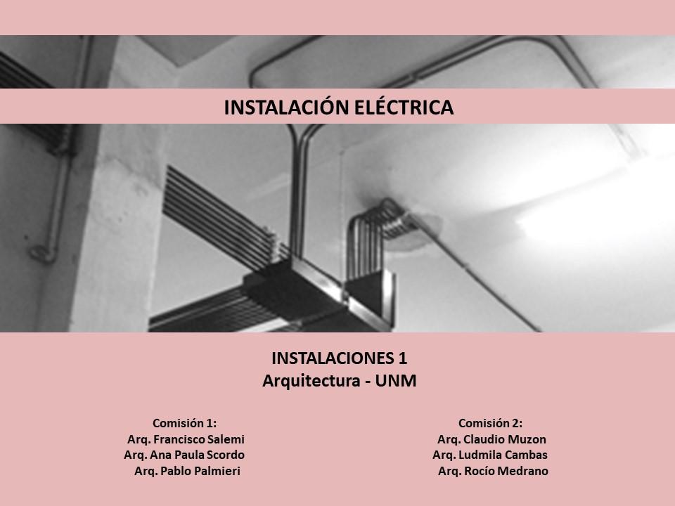 Parte 1/5 - Eléctricas - Instalaciones 1 UNM